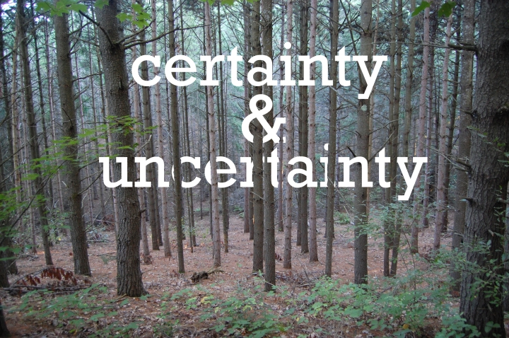 9-24-13 certainty and uncertainty